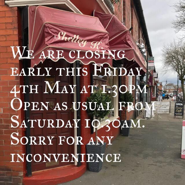 Friday 4th May- Closing Early